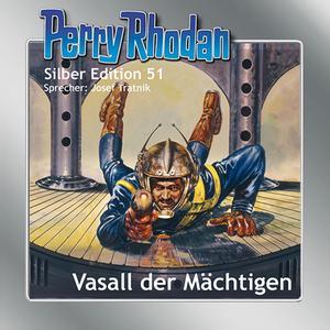Perry Rhodan Silber Edition 51 Vasall der Maechtigen