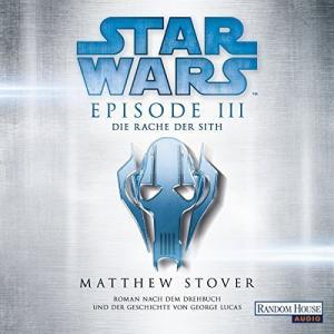 Matthew Stover Star Wars Episode 3 Die Rache der Sith ungekuerzt