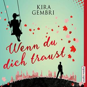 Kira Gembri Wenn du dich traust