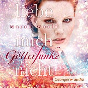 Marah Woolf GoetterFunke Band 01 Liebe mich nicht ungekuerzt