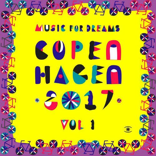 Music For Dreams Copenhagen 2017 Vol.1 (2017)