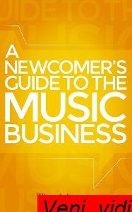 A Newcomers Guide to the Music Business