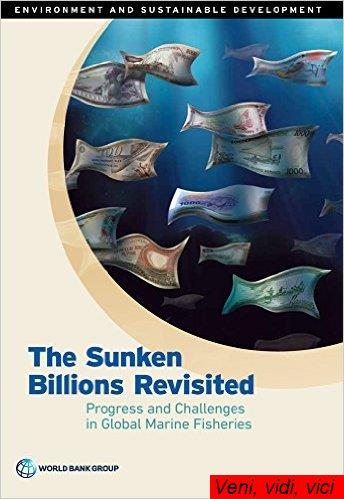 The Sunken Billions Revisited Progress and Challenges in Global Marine Fisheries Environment and Sustainable Development