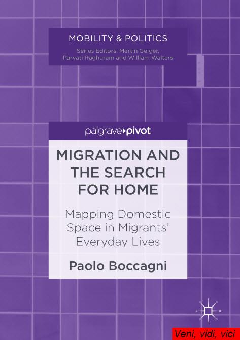 Migration and the Search for Home Mapping Domestic Space in Migrants Everyday Lives