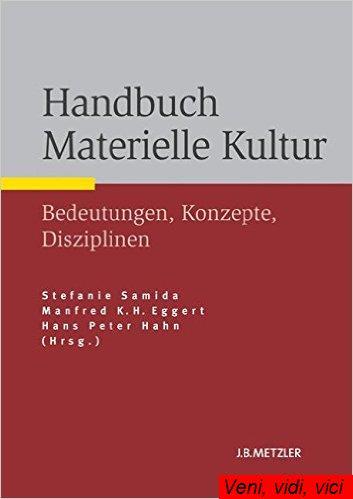 Handbuch Materielle Kultur Bedeutungen Konzepte Disziplinen