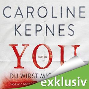 Caroline Kepnes You Du wirst mich lieben ungekuerzt