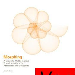 Morphing A Guide to Mathematical Transformations for Architects and Designers