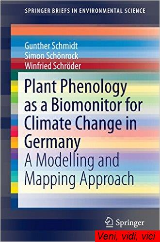 Plant Phenology as a Biomonitor for Climate Change in Germany A Modelling and Mapping Approach