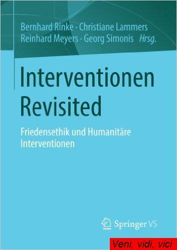 Interventionen Revisited Friedensethik und Humanitaere Interventionen