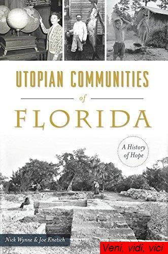 Utopian Communities of Florida A History of Hope