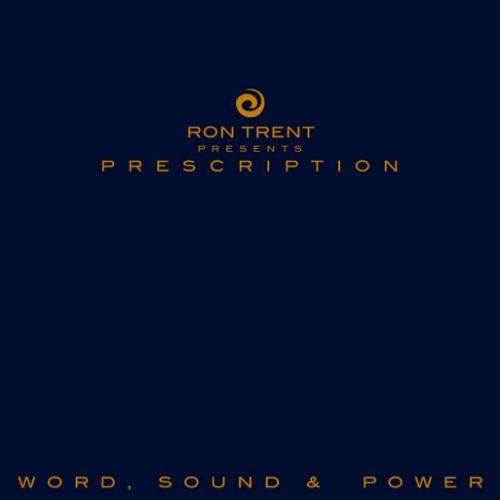 Ron Trent: Prescription Word Sound & Power (2017)