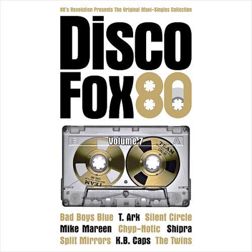 Disco Fox 80 Vol.7: The Original Maxi-Singles Collection (2016)