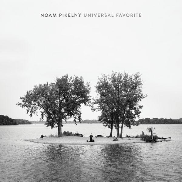 Noam Pikelny - Universal Favorite (2017)
