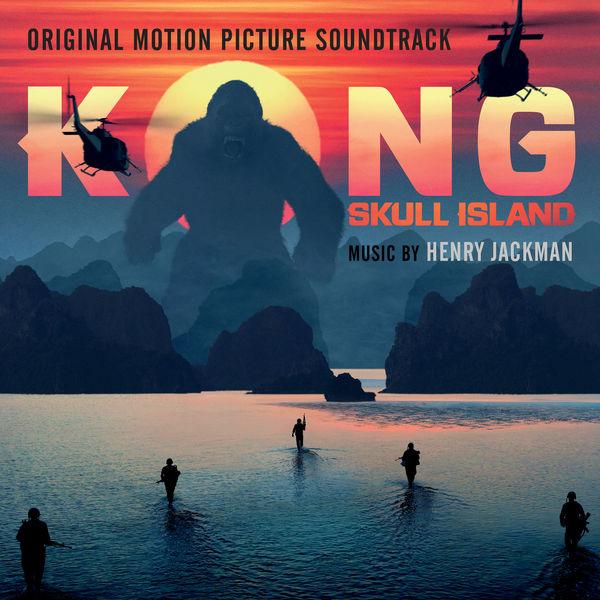 Henry Jackman - Kong: Skull Island (OST) (2017)