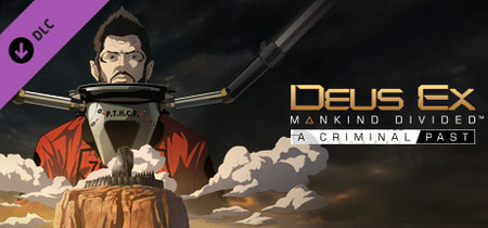 Deus Ex Mankind Divided A Criminal Past-SKIDROW​