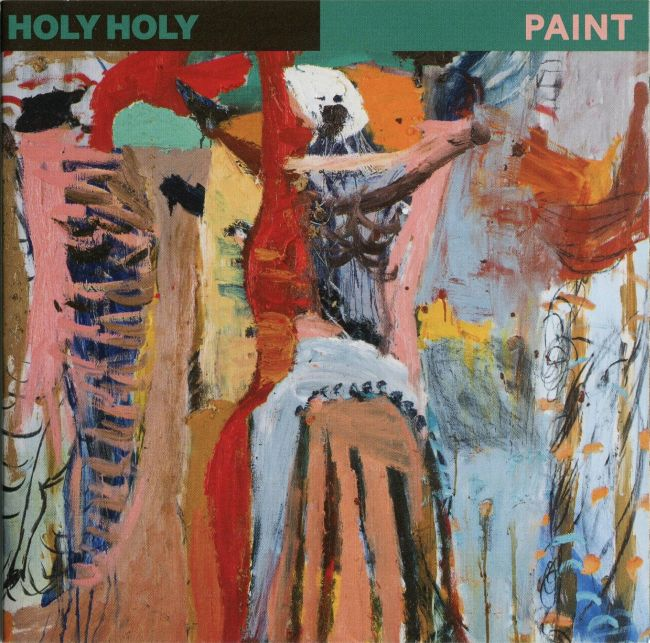Holy Holy - Paint (2017)