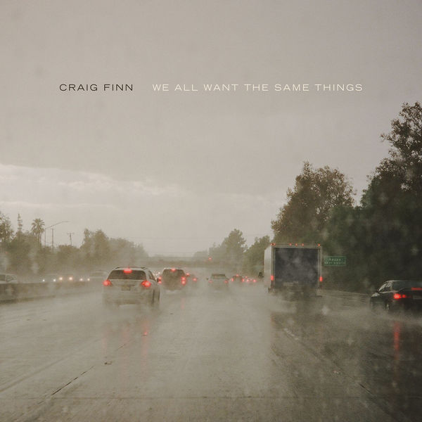 Craig Finn - We All Want The Same Things (2017)