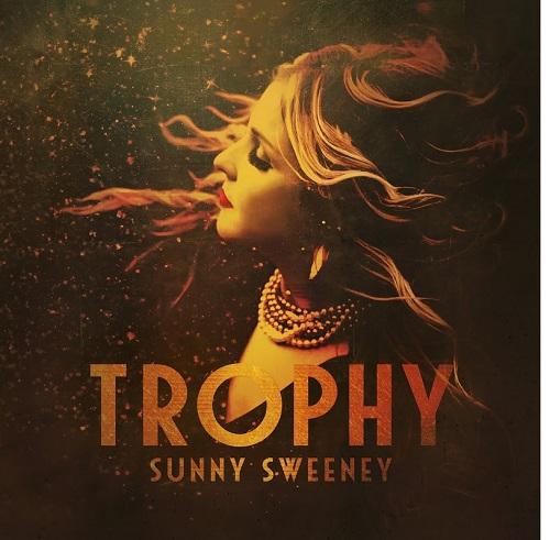 Sunny Sweeney - Trophy (2017)