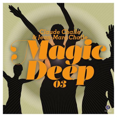 Claude Challe & Jean-Marc Challe: Magic Deep 03 (2017)