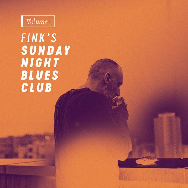 Fink - Sunday Night Blues Club (2017)