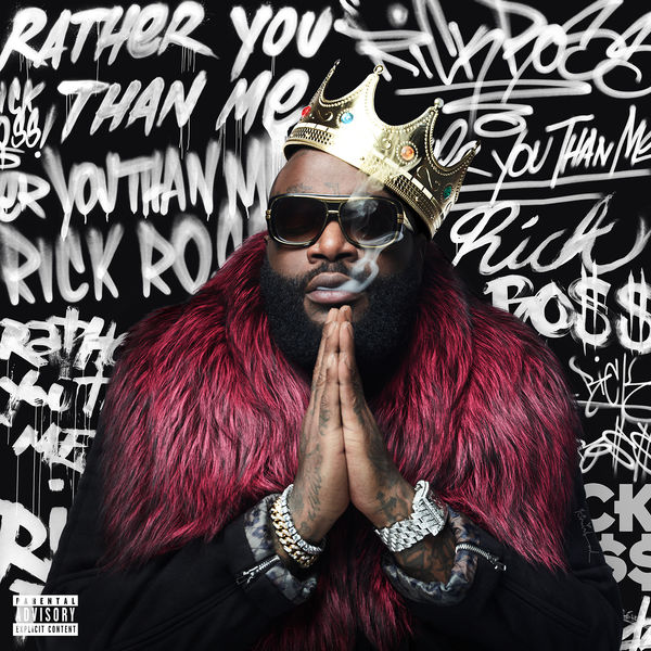 Rick Ross - Rather You Than Me (2017)