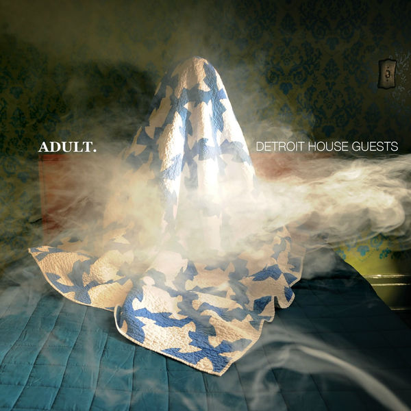 ADULT. - Detroit House Guests (2017)