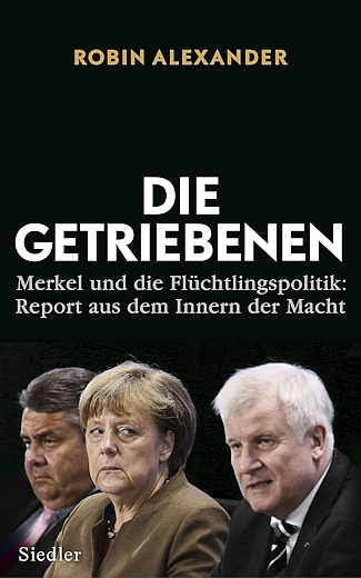 Die Getriebenen - Merkel und die Flüchtlingspolitik - Report aus dem Innern der Macht