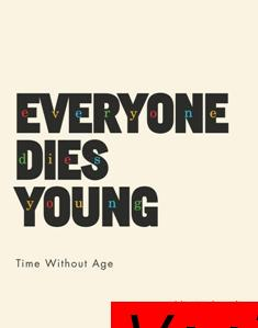 Everyone Dies Young Time Without Age