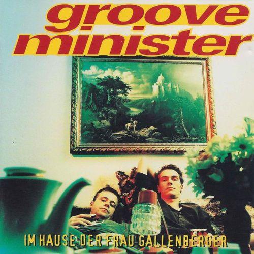 Grooveminister - Im Hause Der Frau Gallenberger