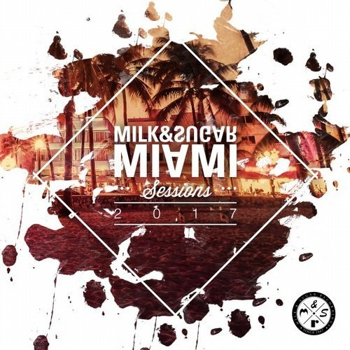 Milk & Sugar: Miami Sessions 2017