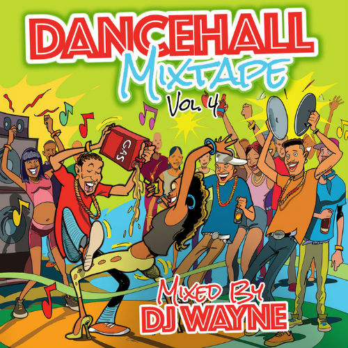 Dancehall Mix Tape Vol.4 (Mixed by DJ Wayne) (2017)