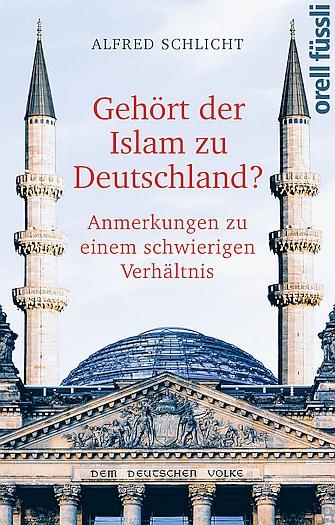 Gehört der Islam zu Deutschland ? - Anmerkungen zu einem schwierigen Verhältnis