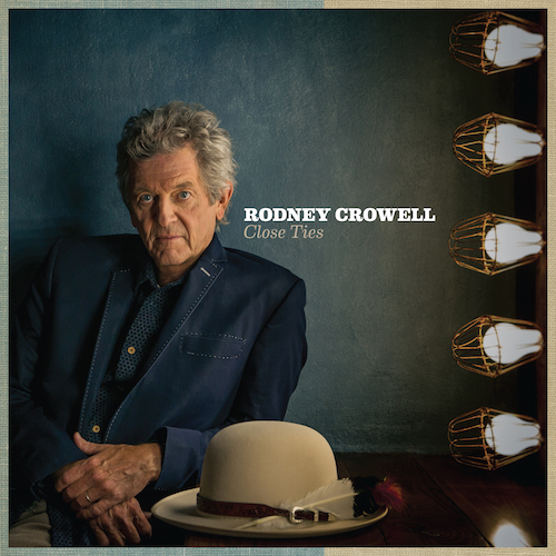 Rodney Crowell - Close Ties (2017)