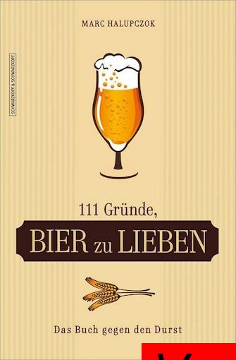 Cover: 111 Gruende Bier zu lieben Das Buch gegen den Durst