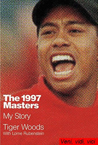 : The 1997 Masters My Story