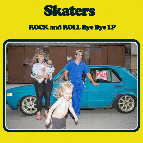 SKATERS - Rock and Roll Bye Bye (2017)