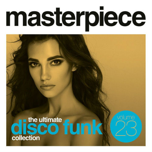 Masterpiece Volume 23 - The Ultimate Disco Funk Collection (2017)