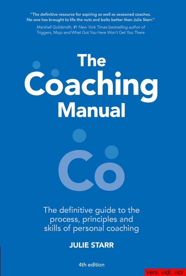 The.Coaching.Manual.The.Definitive.Guide.to.The.Process.Principles.and.Skills.of.Personal.Coaching.4th.Edition