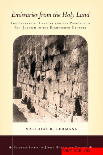 Emissaries.from.the.Holy.Land.The.Sephardic.Diaspora.and.the.Practice.of.Pan.Judaism.in.the.Eighteenth.Century