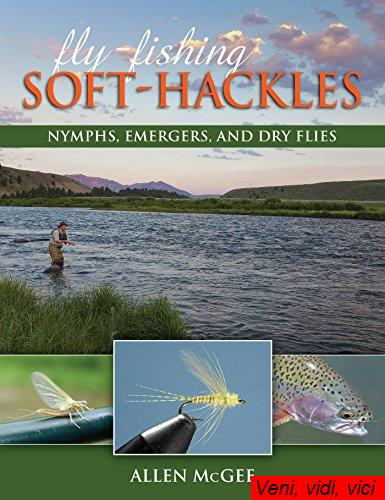 Fly Fishing Soft Hackles Nymphs Emergers and Dry Flies