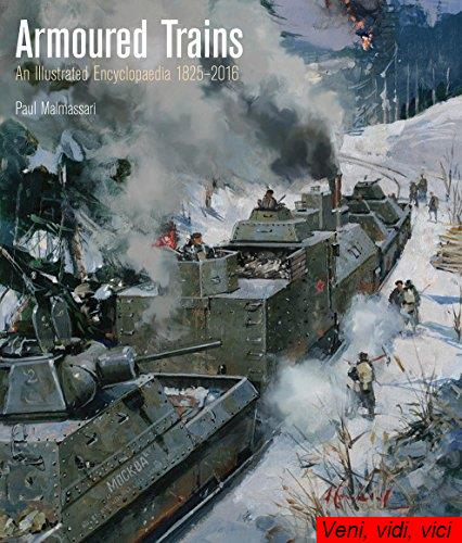Armoured Trains An Illustrated Encyclopaedia 1825 2016