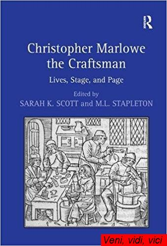 Christopher Marlowe the Craftsman Lives Stage and Page