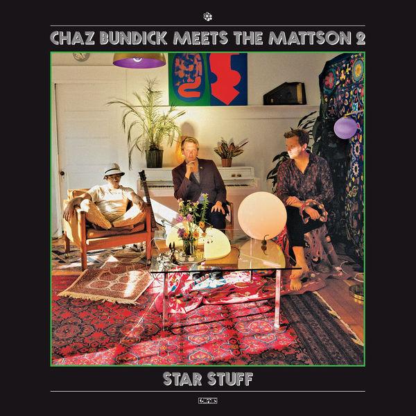 Chaz Bundick Meets the Mattson 2 - Star Stuff (2017)
