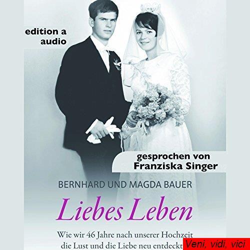 Liebes Leben Wie wir 46 Jahre nach unserer Hochzeit die Lust und die Liebe neu entdeckten