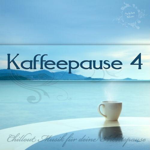 Kaffeepause 4: Chillout Musik Farr Deine Arbeitspause (2017)