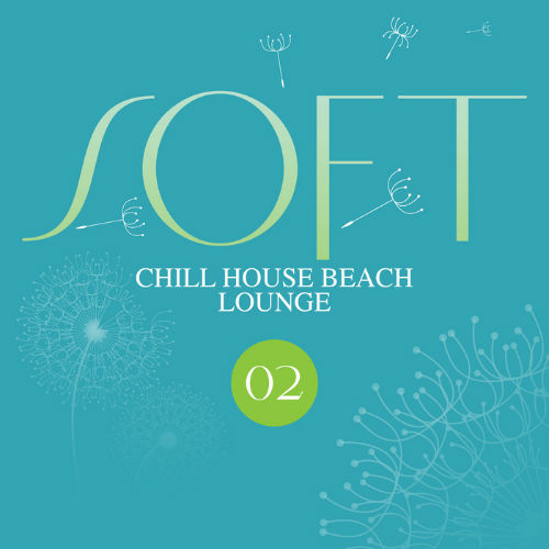 Soft Chill House Beach Lounge Vol.2 (2017)
