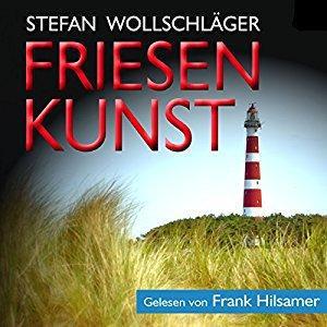 Stefan Wollschlaeger Friesenkunst Ostfriesen Krimi ungekuerzt