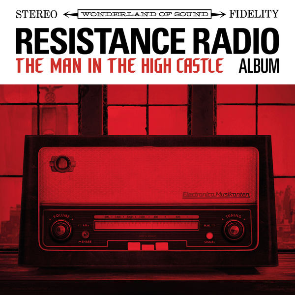 Resistance Radio: The Man in the High Castle Album (2017)