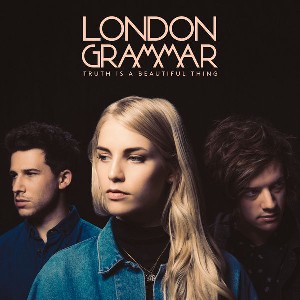 London Grammar - Truth Is a Beautiful Thing (Deluxe) (2017)