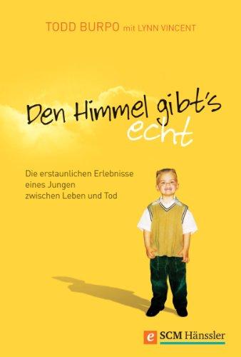Buch Cover für Den Himmel gibt's echt: Die erstaunlichen Erlebnisse eines Jungen zwischen Leben und Tod